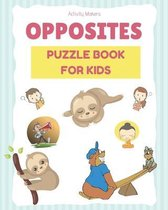 OPPOSITES Puzzle Book For Kids