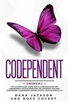 Codependent: 3 Books in 1 The Ultimate Guide: Learn How to Cure Narcissism and Codependency with No More Toxic Relationships. Includes