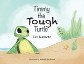 Timmy the Tough Turtle