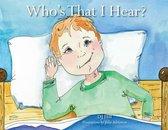 Who's That I Hear
