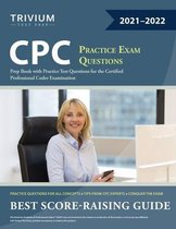 CPC Practice Exam Questions: Prep Book with Practice Test Questions for the Certified Professional Coder Examination