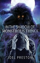 In the Shadow of Monstrous Things