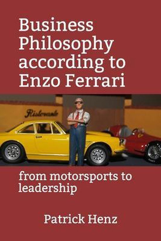 Business Philosophy according to Enzo Ferrari