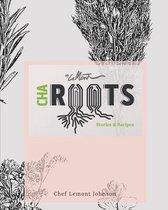 Cha Roots
