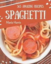 365 Amazing Spaghetti Recipes