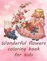 Wonderful flowers coloring book for kids