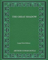 The Great Shadow - Large Print Edition
