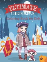 Ultimate Christmas Coloring Book for Kids: age 2-4, age 4-8 Perfect Present for Toddlers & Kids