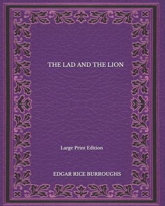 The Lad And The Lion - Large Print Edition