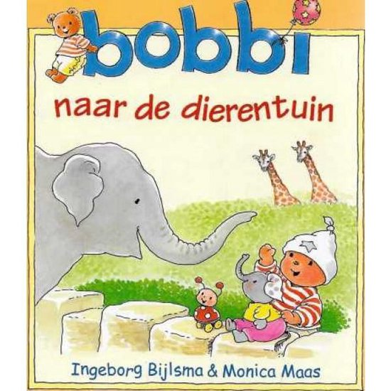Boek cover Bobbi naar de dierentuin van Ingeborg Bijlsma (Hardcover)