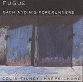 Colin-Harpsichord Tilney - Fugue: Bach & His Forerunners