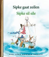 Gouden Boekjes - Sipke gaat zeilen / Sipke sil sile