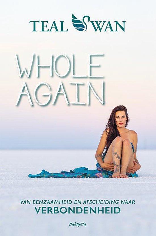 Whole Again - Van eenzaamheid en afscheiding naar verbondenheid
