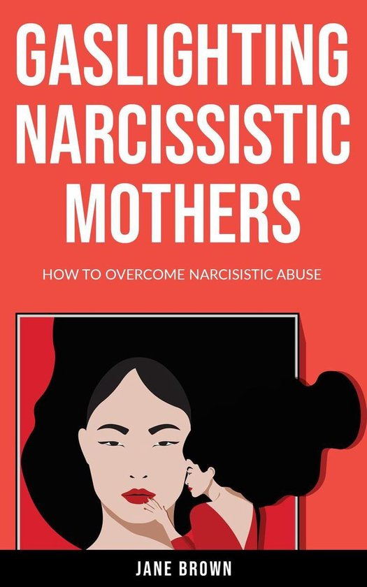 Omslag van Gaslighting: Narcissistic Mother. How to Overcome Narcissistic Abuse