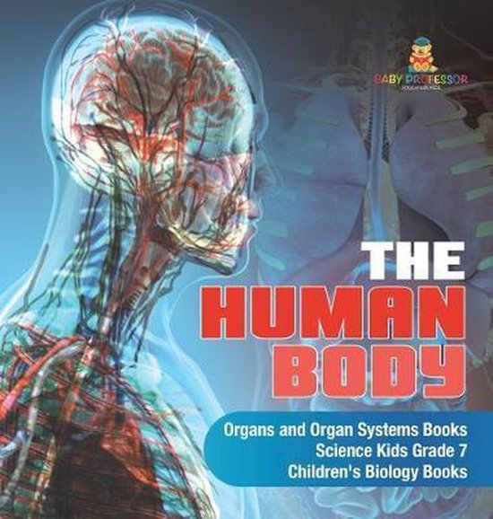 The Human Body - Organs and Organ Systems Books - Science Kids Grade 7 - Children's Biology Books