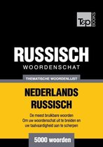 Thematische woordenschat Nederlands-Russisch - 5000 woorden