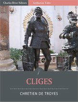 Cliges (Illustrated Edition)