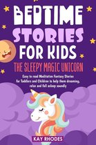 Bedtime Stories for Kids: The Sleepy Magic Unicorn - Easy to Read Meditative Fantasy Stories for Toddlers and Children to Help Them Dreaming, Relax and Fall Asleep Soundly