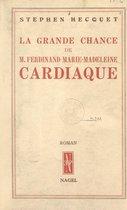 La grande chance de M. Ferdinand Marie-Madeleine, cardiaque