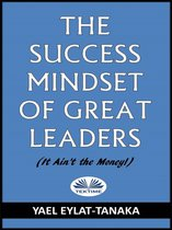 The Success Mindset Of Great Leaders