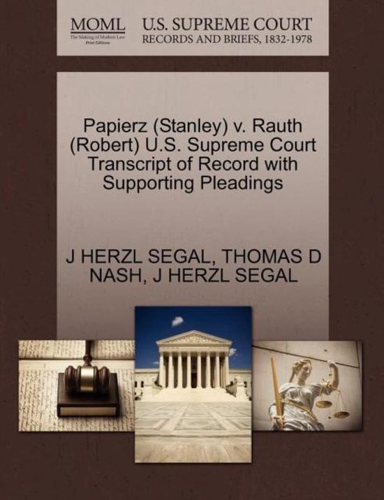 Papierz (Stanley) V. Rauth (Robert) U.S. Supreme Court Transcript of Record with Supporting Pleadings