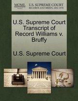 U.S. Supreme Court Transcript of Record Williams V. Bruffy