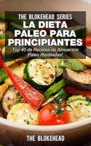 La Dieta Paleo Para Principiantes ¡Top 40 de Recetas de Almuerzos Paleo Reveladas!