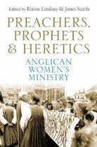 Preachers, Prophets and Heretics
