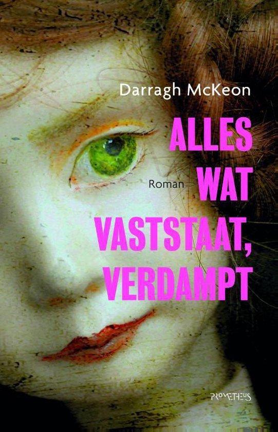 Alles wat vaststaat, verdampt - Darragh Mckeon  