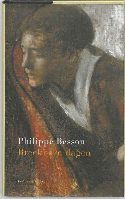 Breekbare Dagen - Philippe Besson |