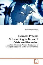 Business Process Outsourcing in Times of Crisis and Recession