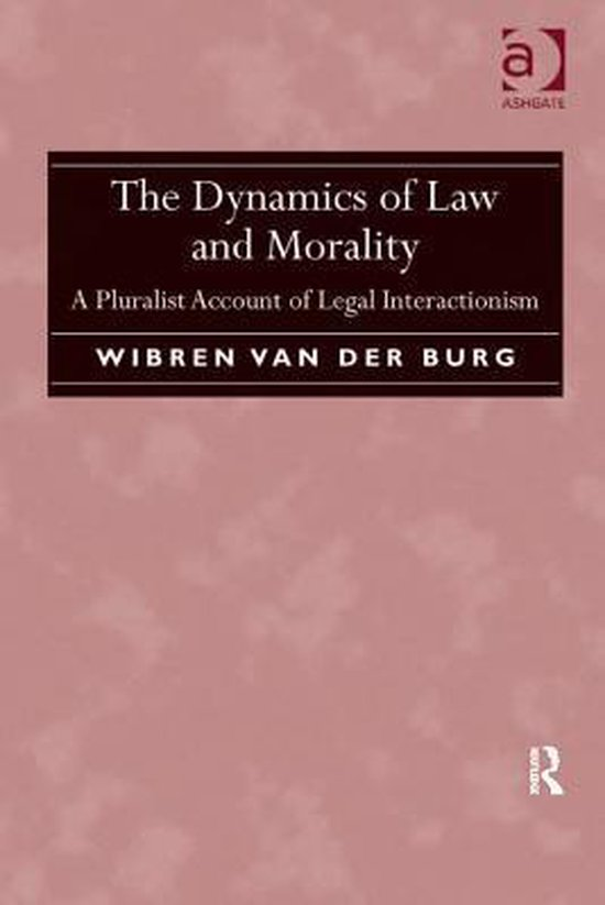 Boek cover The Dynamics of Law and Morality van Wibren van der Burg (Onbekend)