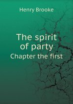 The Spirit of Party Chapter the First