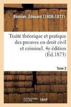 Traite theorique et pratique des preuves en droit civil et criminel. Tome 2. 4e edition