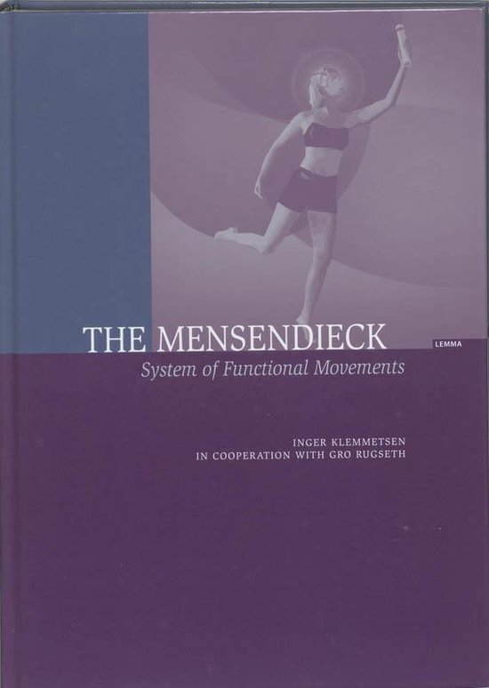 The Mensendieck System of Functional Movements - I. Klemmetsen |