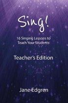 Sing! Teacher's Edition