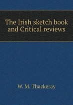 The Irish Sketch Book and Critical Reviews
