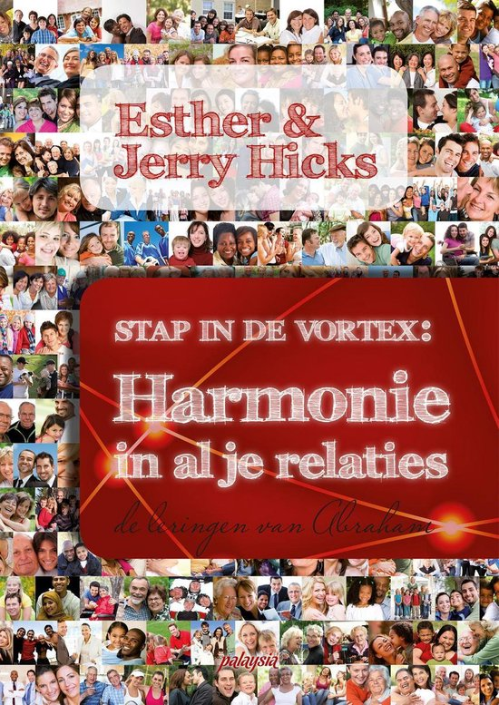 Stap in de Vortex - Harmonie in al je relaties - Esther Hicks | Fthsonline.com