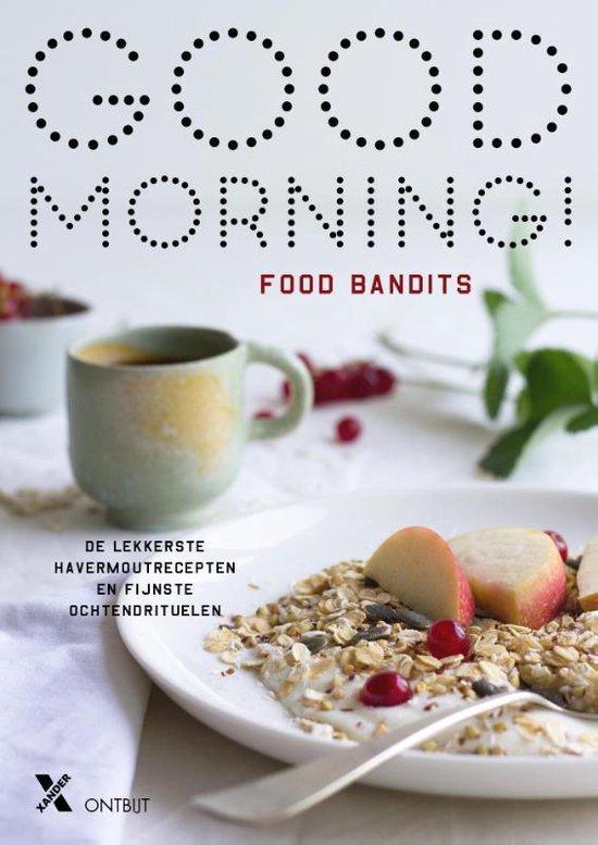 Good Morning! De lekkerste ontbijtrecepten en fijnste ochtendrituelen - Food Bandits | Fthsonline.com