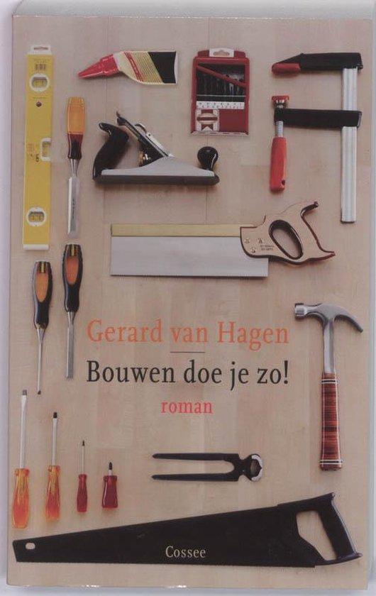 Bouwen doe je zo - Gerard Van Hagen |