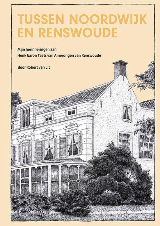 Tussen Noordwijk en Renswoude - Robert van Lit  