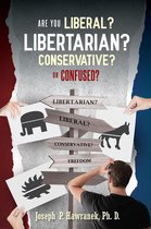 Are You Liberal, Libertarian, Conservative or Confused?