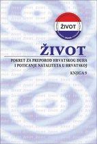 Život - Pokret za preporod hrvatskog duha i poticanje nataliteta u Hrvatskoj - Knjiga 9