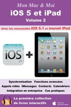 iOS 5 et iPad - Volume 2