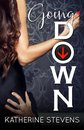 Boek cover Going Down van Katherine Stevens