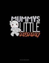 Mummy's Little Mummy