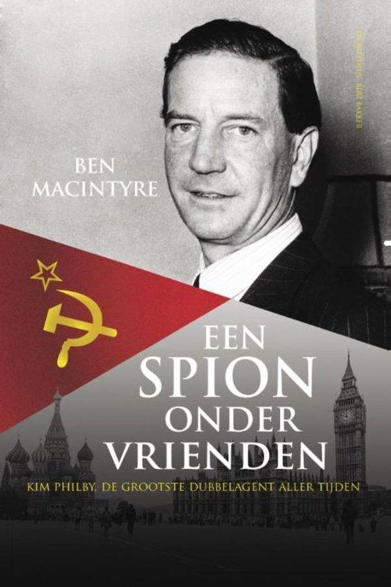 Een spion onder vrienden - Ben Macintyre |