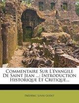 Commentaire Sur L' Vangile de Saint Jean ...