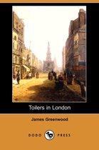Toilers in London (Dodo Press)