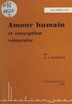 Amour humain et conception volontaire